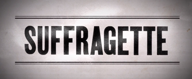 'Suffragette' Official Trailer Starring Meryl Streep and Carey Mulligan